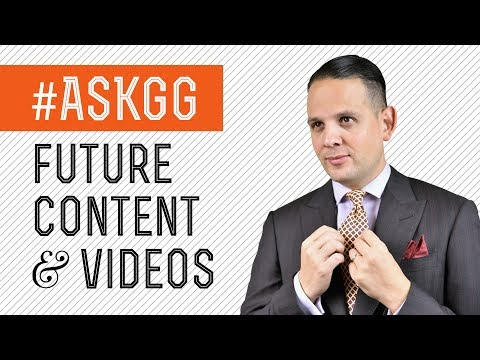 What Future Content & Videos would you like to see from the Gentleman's Gazette? #askGG Live - No. 7