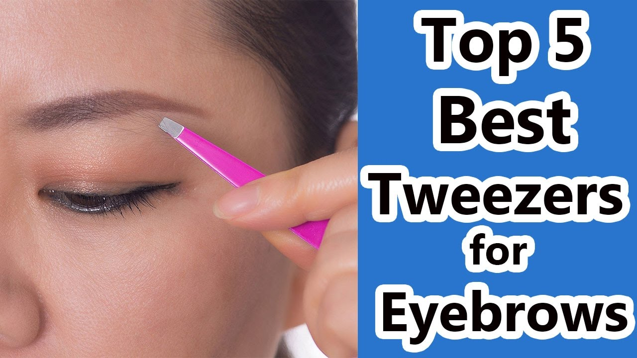 Top 5 Best Tweezers Reviews 2017 Tweezers For Eyebrows Youtube