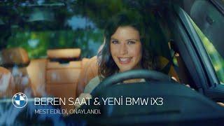 BEREN SAAT & YENİ BMW iX3