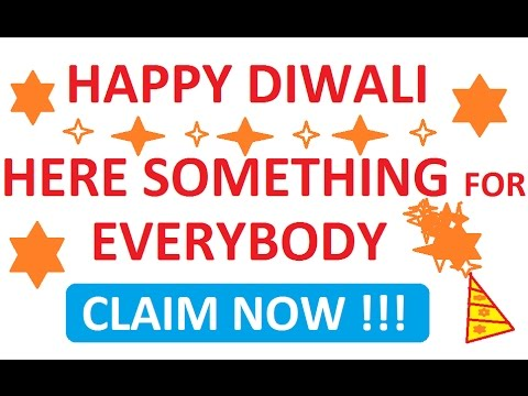 HAPPY DIWALI - HERE SOMETHING FOR EVERYBODY | CLAIM NOW !!!