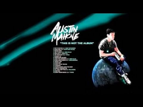 Austin Mahone - This Is Not The Album (Full Mixtape)