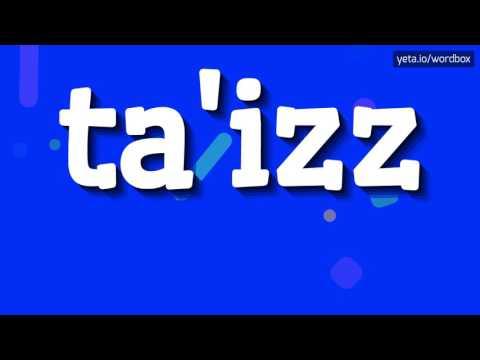 TA'IZZ - HOW TO PRONOUNCE IT!?