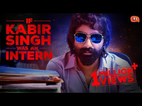 If Kabir Singh Was An Intern | Being Indian | #StayHome