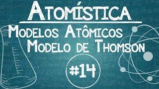 Química Simples #14 - [Modelos Atômicos] - J. J. Thomson