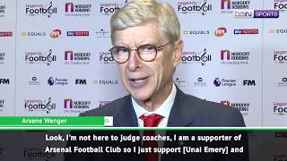 Wenger does not want to judge Unai Emery, only wants to support him as an Arsenal fan