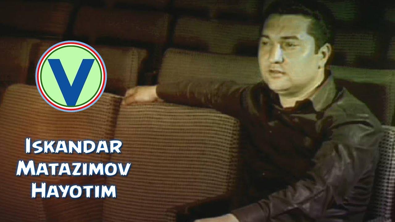 Iskandar Matazimov - Hayotim | Искандар Матазимов - Хаётим