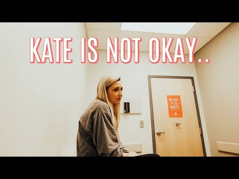 I forced Kate to go to the doctor