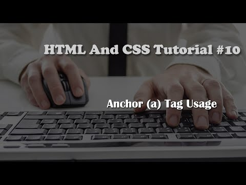 HTML And CSS Tutorial 10: Anchor (a) Tag