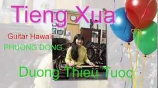 Tieng Xua - Duong Thieu Tuoc - Phuong Dong HH Guitar Hawaii