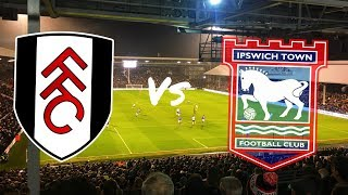 Fulham vs Ipswich Town 2nd January 2018 (MATCH DAY VLOG)