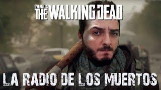 LA RADIO DE LOS MUERTOS   OVERKILL'S THE WALKING DEAD