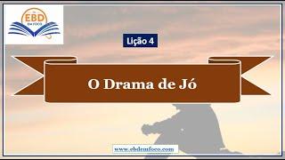 Lição 4 - O Drama De Jó