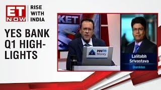 Lalitabh Srivastava of Sharekhan speaks on Yes Bank Q1