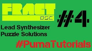 Fract OSC - Lead Synthesizer Puzzle Solutions - Part 4 #PumaTutorials