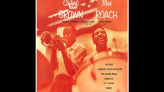 Clifford Brown & Max Roach Quintet - The Blues Walk