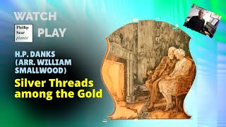 H.P. Danks (arr. Smallwood): Silver Threads among the Gold