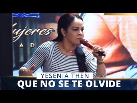 Pastora Yesenia Then - QUE NO SE TE OLVIDE