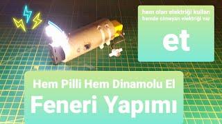 Hem Pilli Hemde Dinamolu El Feneri Yapımı  How to make a flashlight with dynamo? #redüktör