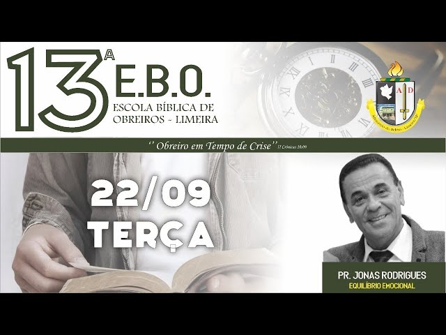 13º Escola Bíblica de Obreiros - 2º dia - Pr. Jonas Rodrigues - Assembleia de Deus