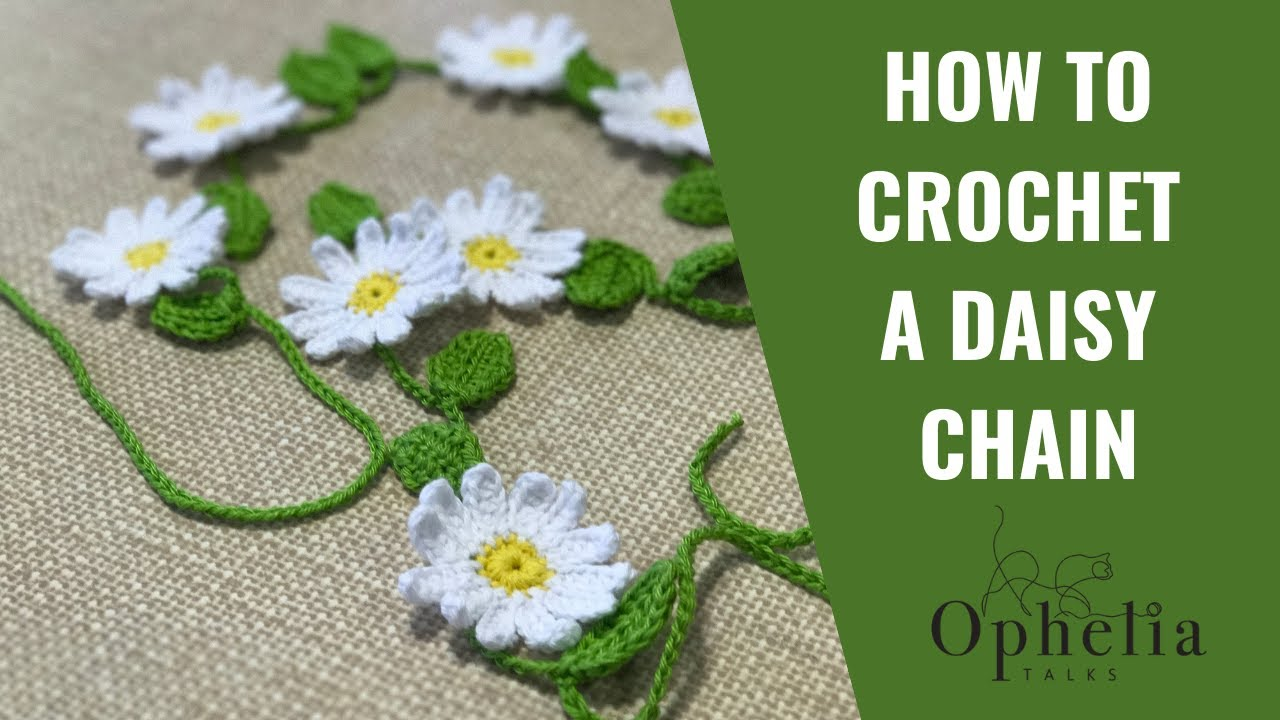 Ophelia Talks about Crocheting a Daisy Chain - YouTube