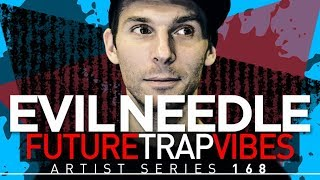 Evil Needle Future Trap Vibes - Future Trap Samples - Loopmasters Artist Series