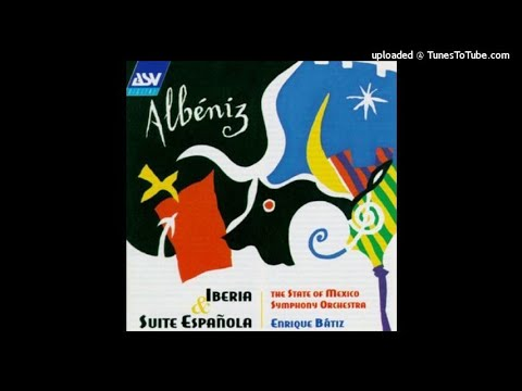 Isaac Albéniz orch. de Burgos : from Suite Espanola No. 1 Op. 47 (1886) arranged for orchestra