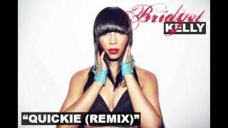 "Bridget Kelly - ""Quickie (Remix)"""