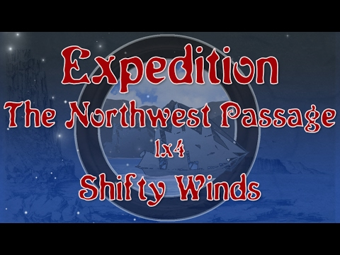 Expedition: The Northwest Passage -  1x4 - Shifty Winds