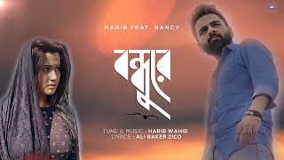 Bondhure By Habib Wahid feat Nancy Mp3 Song Download