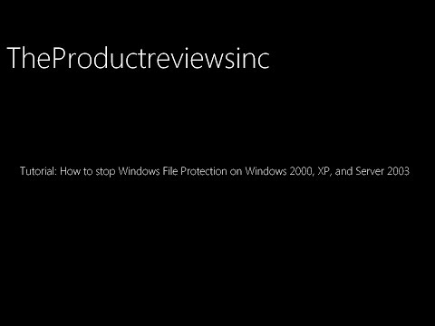 Tutorial: How to stop Windows File Protection on Windows 2000, XP, and Server 2003