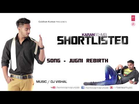 Jugni Full Song (Audio) Karan Sehmbi | Latest Punjabi Song 2013 | Shortlisted