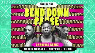 Runtown & Walshy Fire  Bend Down Pause Remix ft  Wizkid & Machel Montano   Soca 2016