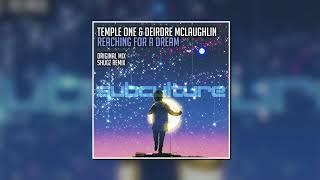 Temple One & Deirdre Mclaughlin - Reaching For A Dream (Original Mix) [Subculture]