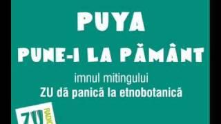 """Puya - Pune-i la pamant. Imnul mitingului """"ZU da panica la etnobotanica"""""""