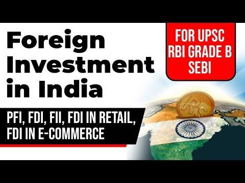 Foreign Investment In India - PFI, FDI, FII, FDI In Retail, FDI In E-Commerce