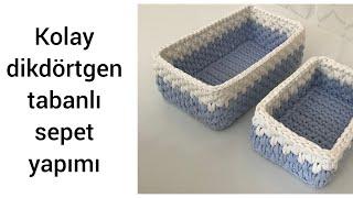 Penye İpten Kolay Dikdörtgen Tabanlı Sepet Yapımı - 1. Kısım