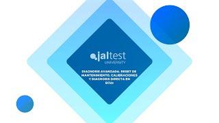 JALTEST UNIVERSITY |  Reset de mantenimiento, calibraciones y diagnosis directa en ECUs