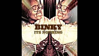 BINKY-Its Nothing