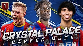 FIFA 19 CRYSTAL PALACE CAREER MODE #1 - SUPERTALENT TRANSFER FOR THE BEST START!!!