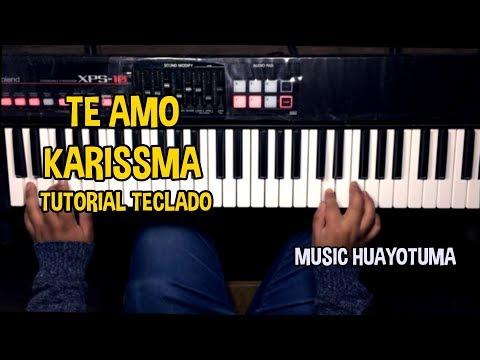 Te Amo Grupo Karissma Tutorial Teclado Music Huayotuma thumbnail