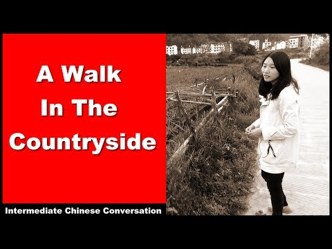 A Walk in The Countryside - Learn Intermediate Chinese Conversation with Pinyin Subtitles