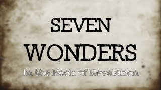 THE SECRET OF THE SEVEN WONDERS in the Book of  REVELATION