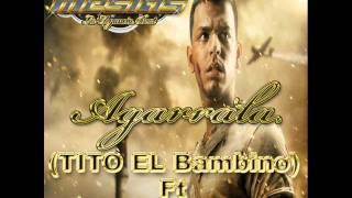 Agarrala - Dj Mesias (Plan B ft Tito El Bambino)  [[LEB]]