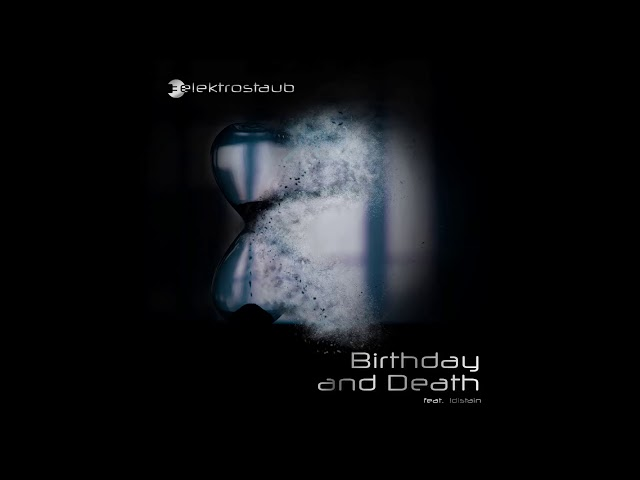 Elektrostaub - Birthday and Death (feat. !distain) [ALexis Voice Remix]