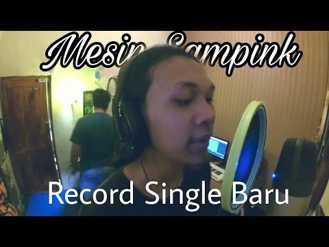 Rekaman Single Terbaru Lagu Mesin Sampink (Rono Rene Renes) #diary Mesin Sampink