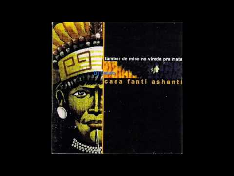 Casa Fanti Ashanti - Tambor de Mina pra Virada da Mata (2000) Álbum Completo