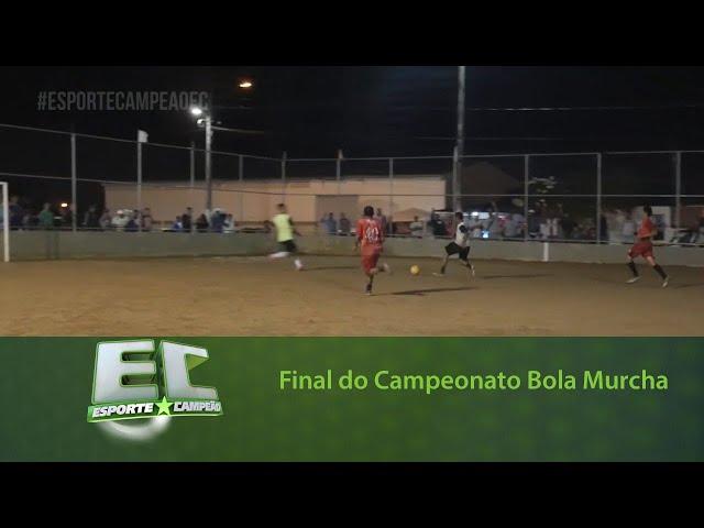 Final do Campeonato Bola Murcha do bairro do Novo Mundo