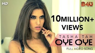 Tasha Tah - OYE OYE (Official Video Song)