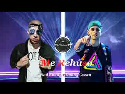 Me rehuso remix Danny Occean ft Bad bunny