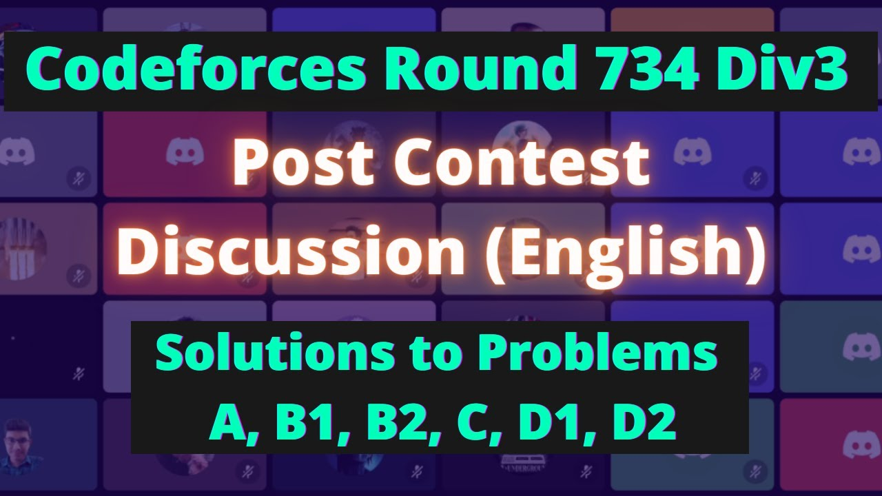 Post Contest Discussion || Codeforces Round 734 Div3 || English || Featuring Yogesh (@yk_ax)